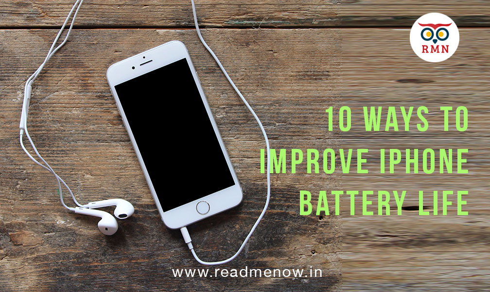 10 ways to improve iPhone battery Life