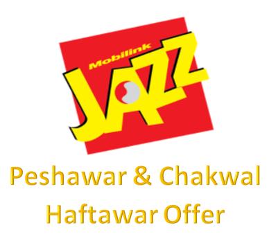 Jazz Peshawar & Chakwal Haftawar Offer