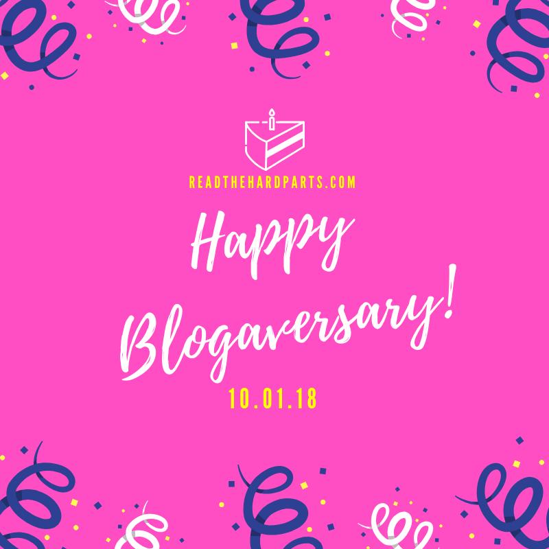 Happy One Year Blogaversary, Read the Hard Parts!