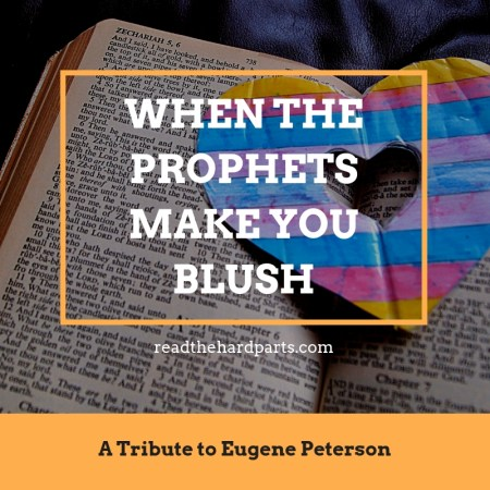 When the Prophets Make You Blush: A Tribute to Eugene Peterson