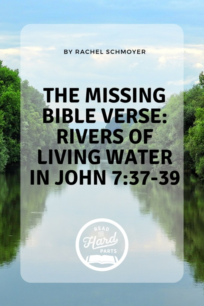 The Missing Bible Verse: Rivers of Living Water in John 7:37
