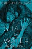 Amazon.fr - The Shape of Water - del Toro, Guillermo, Kraus, Daniel - Livres