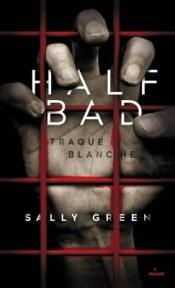 half-bad,-tome-1---traque-blanche-485010-250-400