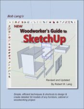 New Woodworker's Guide to SketchUp by Robert W. Lang