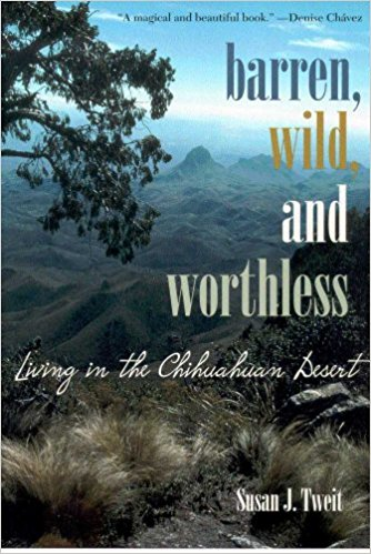 Barren, Wild, and Worthless: Living in the Chihuahan Desert