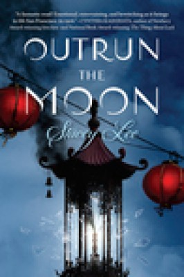 Outrun the Moon by Stacey Lee Preorder Campaign!!!