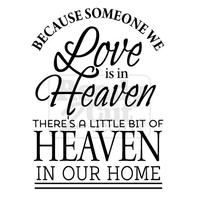 Download When someone we love is in heaven, there's a little bit of ...