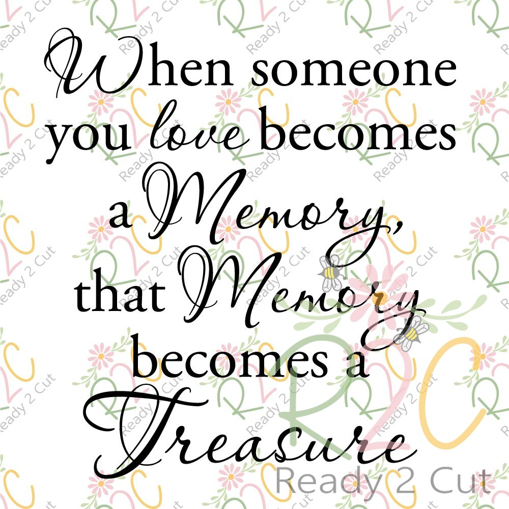 Download Someone you love becomes a Memory, Memory Becomes a ...