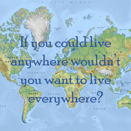if you could live anywhere