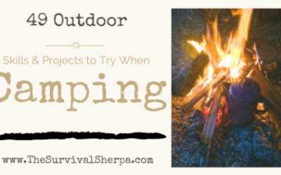 49 Outdoor Skills and Projects to Try When Camping