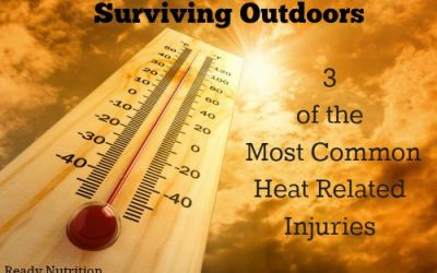 Surviving Outdoors: 3 of the Most Common Heat Related Injuries