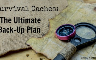 Survival Caches: The Ultimate Back-Up Plan