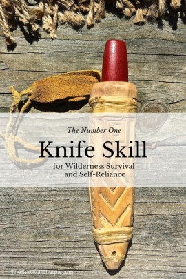 The Number One Knife Skill for Wilderness Survival and Self-Reliance
