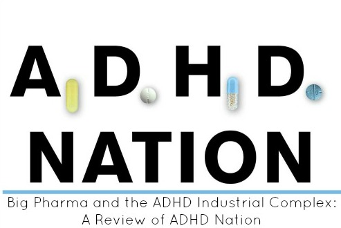 Big Pharma and the ADHD Industrial Complex: A Review of ADHD Nation