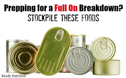 Prepping for a Full On Breakdown? Stockpile These Foods