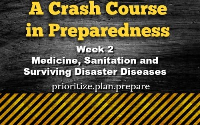 A Crash Course in Preparedness – Week 2 – Medicine, Sanitation, and Surviving Disaster Diseases