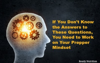 If You Don't Know the Answers to These Questions, You Need to Work on Your Prepper Mindset