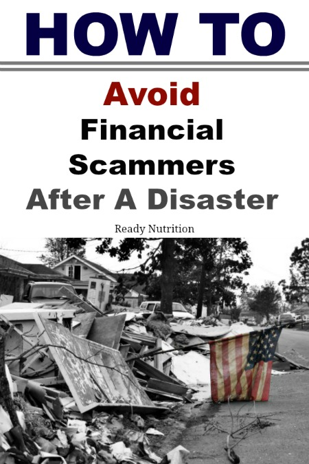 It happens every time there is a disaster - people crawling out of the woodwork to take advantage of others. Know the sales tactics and how to avoid the financial scammers.