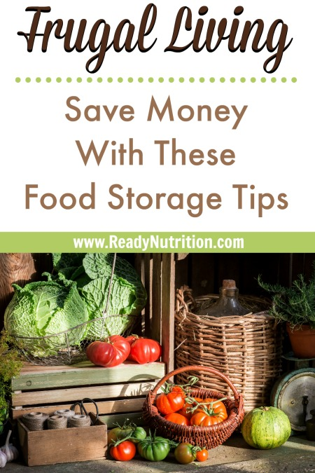 You can take the beginning steps toward frugality and save a lot of money by using these food storage tips we've put together for you! #ReadyNutrition #FrugalLiving #Sustainability