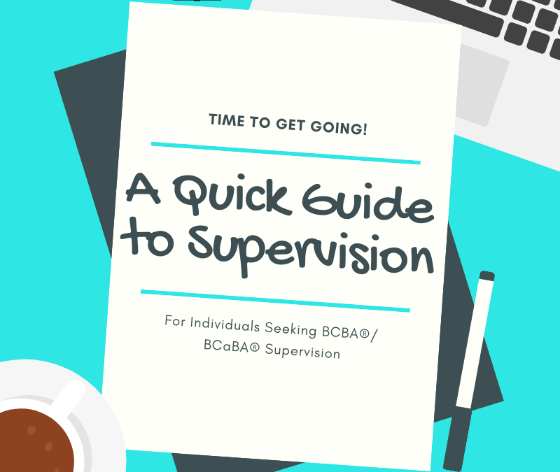 Quick Start Guide to BCBA/BCaBA Supervision
