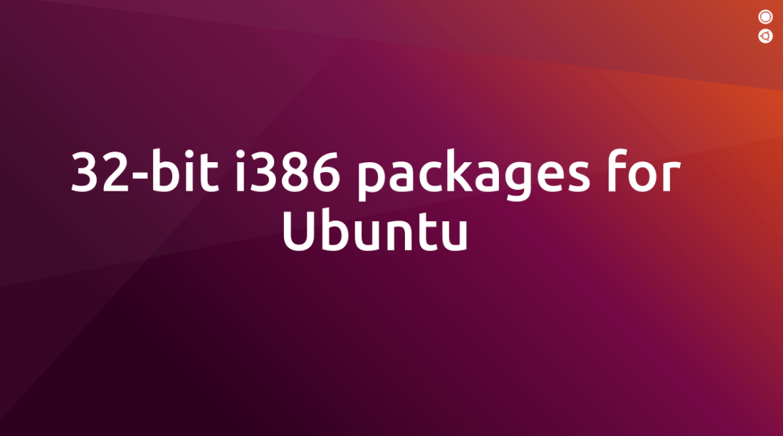 Statement on 32-bit i386 packages for Ubuntu 19 10 and 20 04 LTS