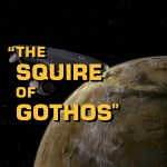 "Star Trek: TOS S1E17 | ""The Squire of Gothos"""