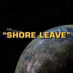 "Star Trek: TOS S1E15 | ""Shore Leave"""