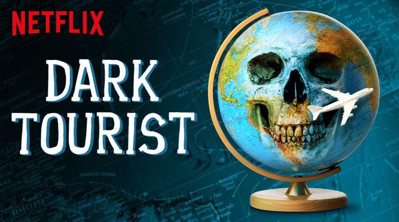 Netflix Original Dark Tourist Review