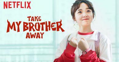 Take My Brother Away - ?????? - Take My Brother Away, Please! - Review - Netflix
