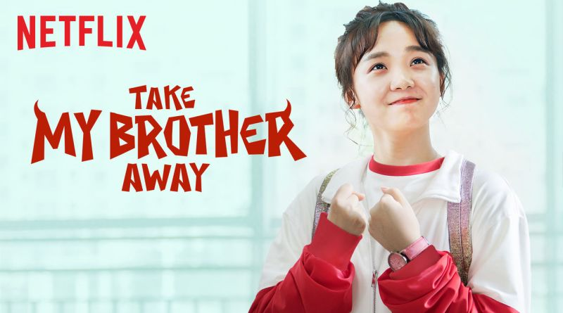 Take My Brother Away - ?????? - Take My Brother Away, Please! - Review - Netflix