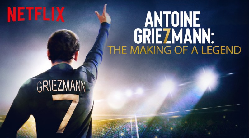 Antoine Griezmann: The Making of a Legend Netflix Film review