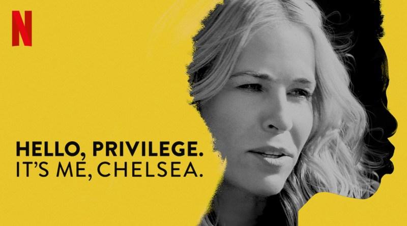 Hello, Privilege. It's Me, Chelsea - Netflix documentary