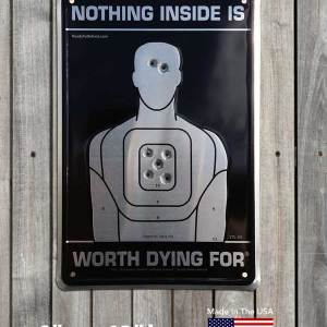 Embossed Metal Sign - Nothing Inside is Worth Dying For® (black background) -0