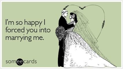 happy-forced-wedding-ecard-someecards