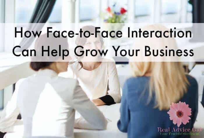 Seven Ways Face-to-Face Interaction Can Help Grow Your Business