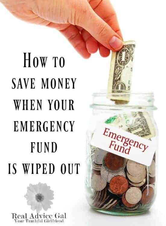 How to Save Money When Your Emergency Fund is Wiped Out