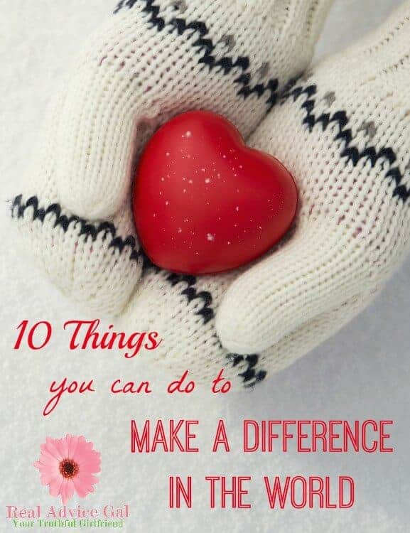 10 Things You Can Make a Difference in the World