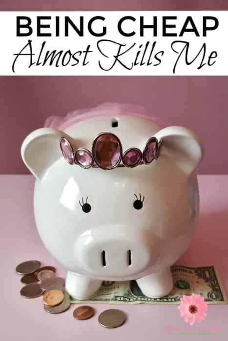 Find out why being cheap almost kills me