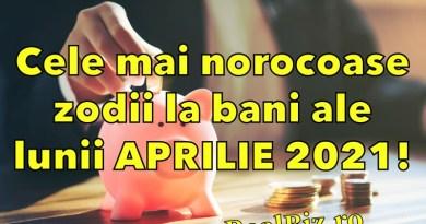 Cele mai norocoase zodii la bani ale lunii aprilie. Care sunt cele mai potrivite zile pentru a obține mai multe venituri?