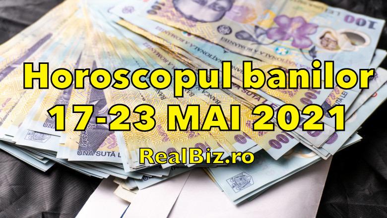 Horoscopul banilor 17-23 mai 2021. Previziuni complete. Leii și Fecioarele au mare noroc la bani, iar Balanțele fac un pas important