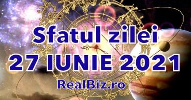Sfatul zilei 27 iunie 2021. Berbecii și Taurii trebuie să se concentreze pe ce este mai important în această zi, iar Gemenii pot amâna...