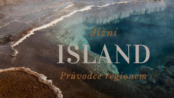 Co vidět na jihu Islandu průvodce