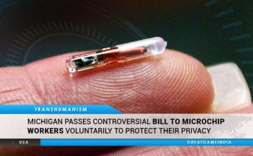 "Michigan Passes Controversial Bill To Microchip Humans Voluntarily ""To Protect Their Privacy"""