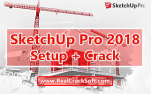 SketchUp Crack with Pro 2018 Setup for Windows and Mac