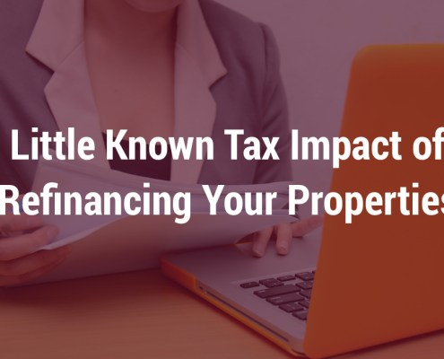 Little Known Tax Impact of Refinancing Your Properties