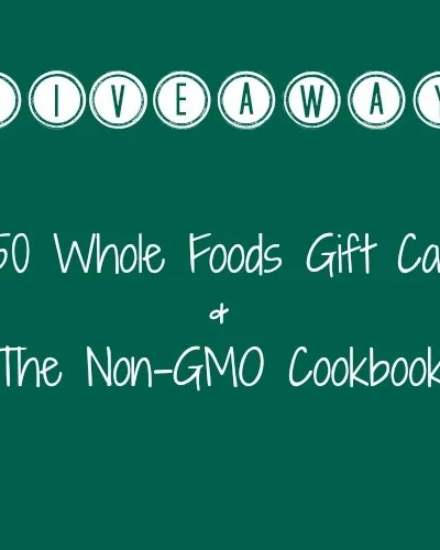 Non-GMO Cookbook + Whole Foods Giveaway