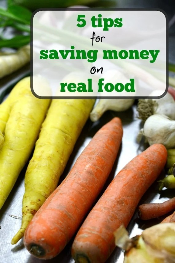 Whole foods don't have to cost a fortune! These are 5 great tips for saving money on real food. You CAN keep a frugal budget and eat well.