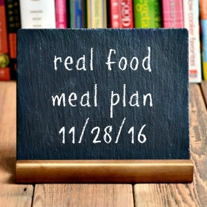 Real Food Meal Plan Week 138