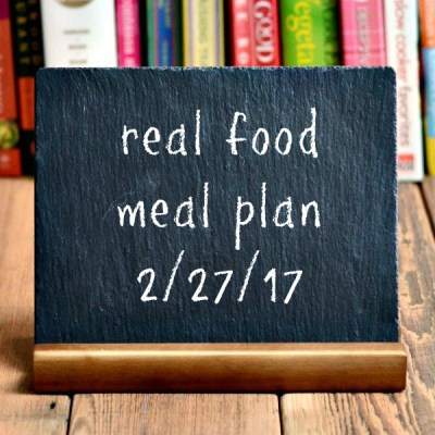 Real Food Meal Plan Week 151