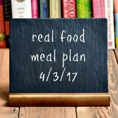 Real Food Meal Plan Week 156